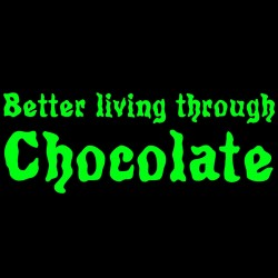 Better Living Through Chocolate