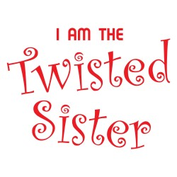 I Am the Twisted Sister