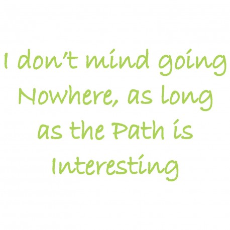 I Don't Mind Going Nowhere