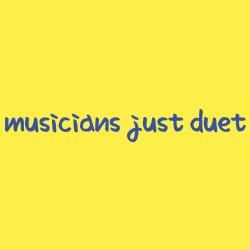 Musicians Just Duet