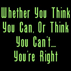 Whether You Think You Can or Think You Can't