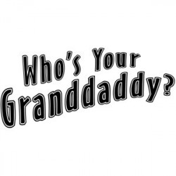 Who's Your Grandaddy?