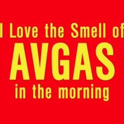 I Love The Smell of AVGAS In The Morning