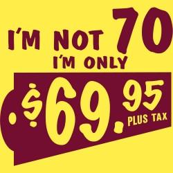 I'm Not 70