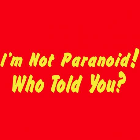 I'm Not Paranoid