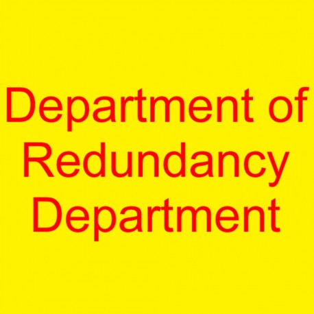 Department Of Redundancy Department