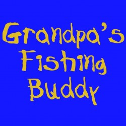 Grandpa's Fishing Buddy