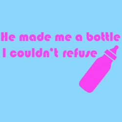 He Made Me A Bottle I Couldn't Refuse