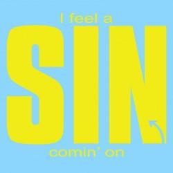 I Feel A Sin Comin' On