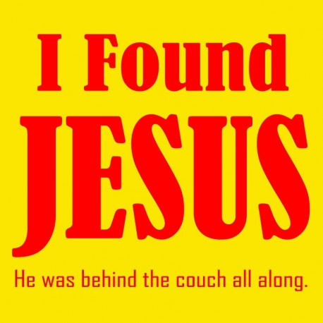 I Found Jesus He Was Hiding Being The Couch All Along