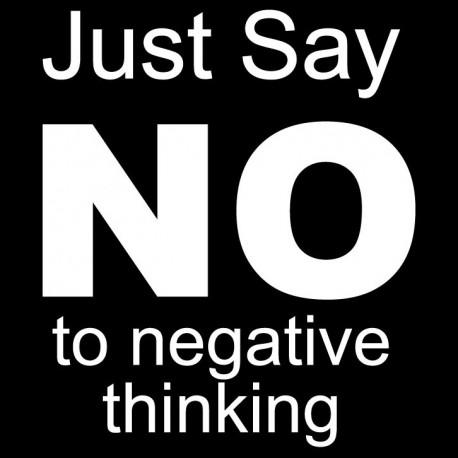 Just Say No To Negative Thinking