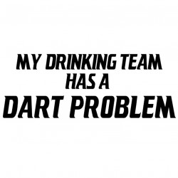 My Drinking Team Has A Dart Problem