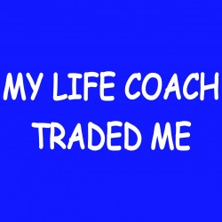 My Life Coach Traded Me