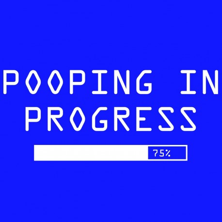 Pooping In Progress