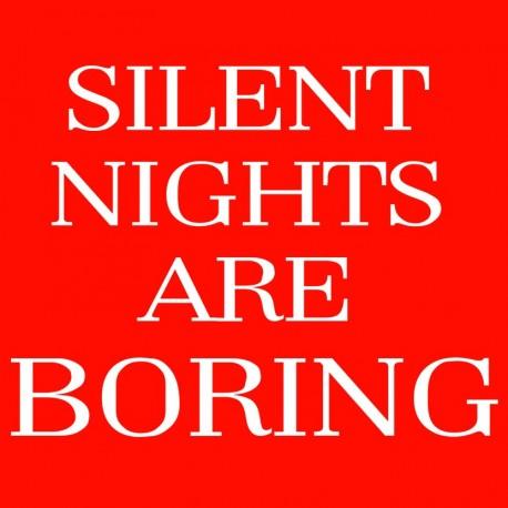 Silent Nights Are Boring