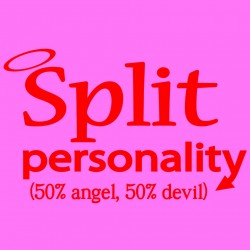 Split Personality 50% Angel 50% Devil