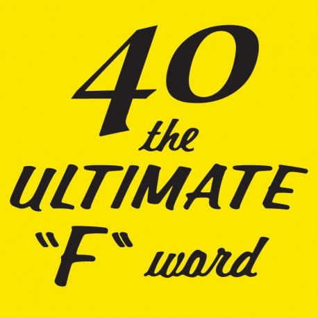 40 The Ultimate F Word