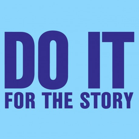 Do It For The Story