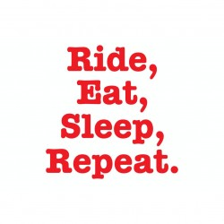 Ride, Eat, Sleep, Repeat