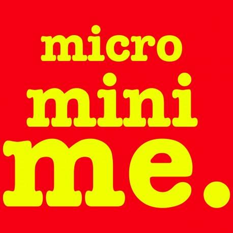 Micro Mini Me.