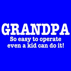 Grandpa So Easy To Operate Even A Kid Can Do It!