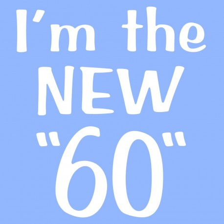 """I'm The New """"60"""""""
