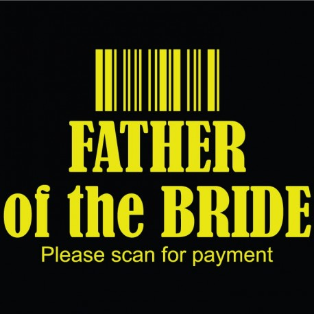 Father of the Bride, Please scan for payment