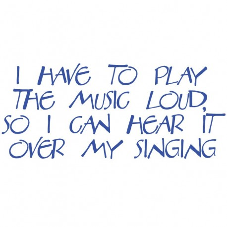 I have to play the music loud so I can hear it over my singing