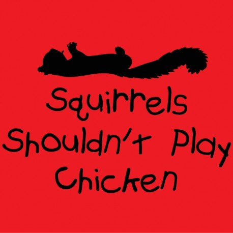 Squirrels shouldn't play chicken