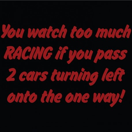 You watch too much racing if you pass 2 cars turning left onto the one way